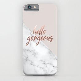 Hello Gorgeous, Meme, Rose Gold, Pink, Marble, Typography Art iPhone Case