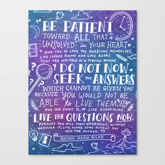 Be Patient by Rainer Maria Rilke Canvas Print