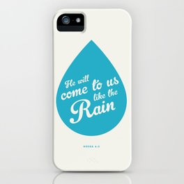 He Will Come To Us Like The Rain iPhone Case