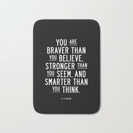 You Are Braver Than You Believe black and white monochrome typography poster design bedroom wall art Bath Mat