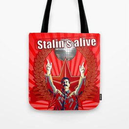 Stalin's Alive! (ha ha ha ha stayin' aliiiiiive) Tote Bag