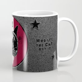 Who Let the Cat Out ?!  Coffee Mug