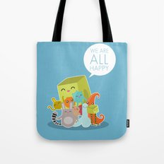 We Are All Happy Tote Bag
