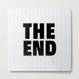 The End Black Metal Print