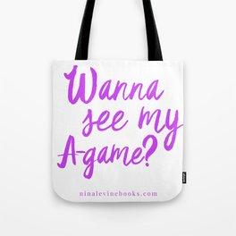 Wanna See My A-Game? Tote Bag