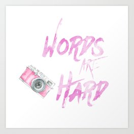 Words Are Hard Photo Art Print