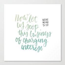 Stop charging interest Canvas Print
