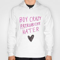 patriarchy Hoodies featuring Boy Crazy Patriarchy Hater by Ambivalently Yours