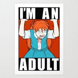 ASUKA THREW IT ON THE GROUND: I'M AN ADULT Art Print