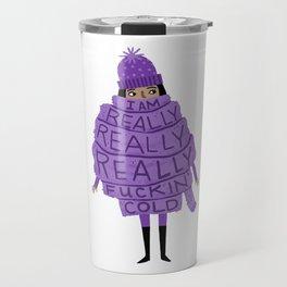 Really Really Really Fuckin Cold (Purple) Travel Mug