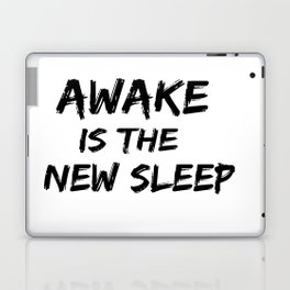 Awake is the New Sleep Laptop & iPad Skin
