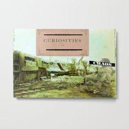 Curiosities and Chaos Metal Print