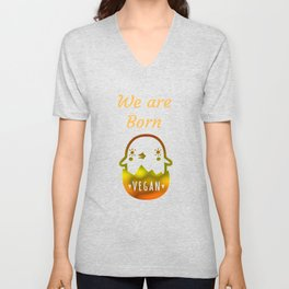 We are Born Vegan Baby Chick Unisex V-Neck