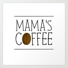 Mama's Coffee Art Print