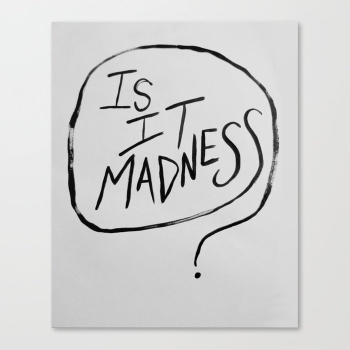 Is It Madness Loki quote Tom Hiddleston Canvas Print