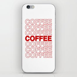 Coffee Coffee Coffee iPhone Skin