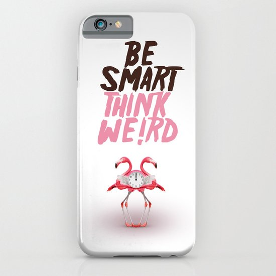 Be smart. Think weird I iPhone & iPod Case