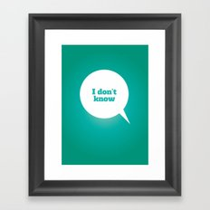 Things We Say - I don't know Framed Art Print
