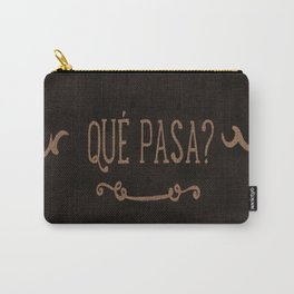 QUÈ PASA? NEVER STOP EXPLORING Carry-All Pouch