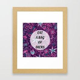 Eat a Bag of Dicks Framed Art Print