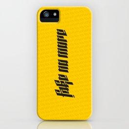 Fake No More iPhone Case