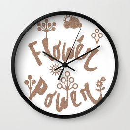 Flower power quote Wall Clock