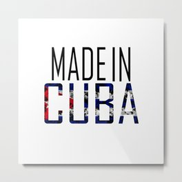 Made In Cuba Metal Print