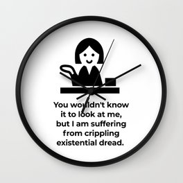 Hidden Existential Dread: Anxiety with a happy face, for our troubled times Wall Clock