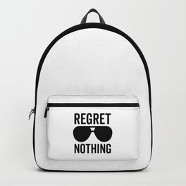 Regret Nothing Quote Backpack