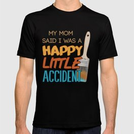 Happy Little Accident T-shirt