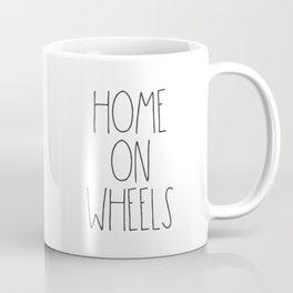 Home on Wheels RV text Coffee Mug