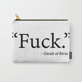 """""""Fuck"""" - Geralt of Rivia Witcher Quote Carry-All Pouch"""
