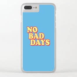NO BAD DAYS Clear iPhone Case
