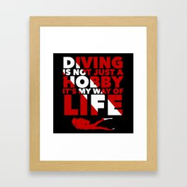 Scuba diving is my way of life Framed Art Print