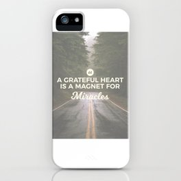 Grateful Heart Miracle Magnet iPhone Case