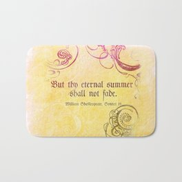 Thy Eternal Summer Shall Not Fade - Sonnet 18 - Shakespeare Love Quotes Bath Mat
