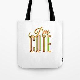 I'M CUTE Tote Bag