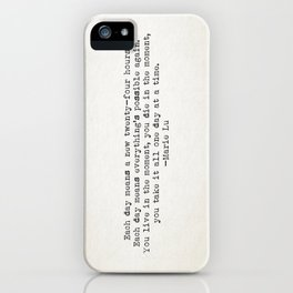 """""""Each day means a new twenty-four hours. Each day means everything's possible again..."""" -Marie Lu iPhone Case"""