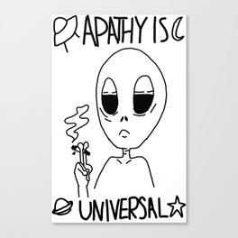 Apathy Is Universal Canvas Print