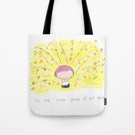 To the inner gace of all beings! Tote Bag