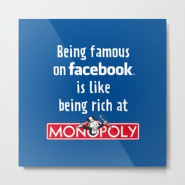 being famous on facebook Metal Print
