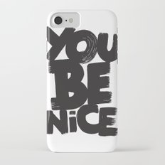 YOU BE NICE iPhone 7 Slim Case