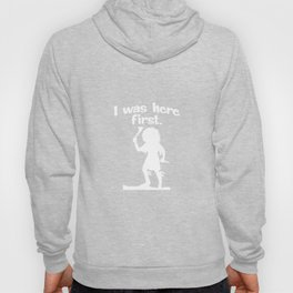 I Was Here First Funny Native American T-shirt Hoody