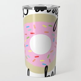 Donut Worry Be Happy Travel Mug