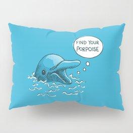 Find Your Porpoise Pillow Sham