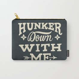 Hunker Down Carry-All Pouch