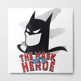 the mask of a heroe: bat-man Metal Print