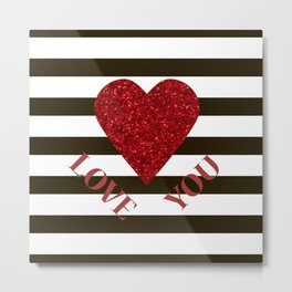 Love you. Metal Print