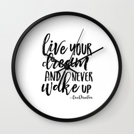 Live Your Dream And Never Wake Up,Motivational Poster,Inspirational Quote, Quote,Quote Pr Wall Clock
