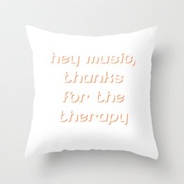 Hey Music Thanks for Therapy Musician Band T-Shirt Throw Pillow